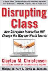 disrupting class clayton christensen